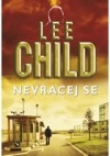 Lee Child - Nevracej se