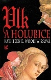 Kathleen E. Woodiwiss - Vlk a holubice